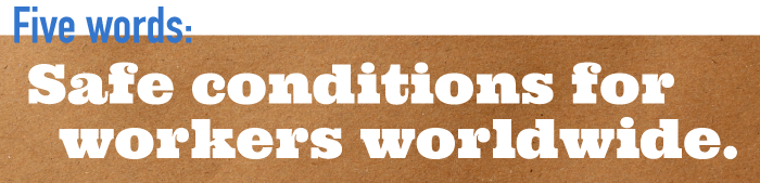 Five word summary - Safe conditions for workers worldwide