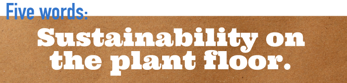 Five word summary - Sustainability on the plant floor
