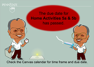 Image indicating that the due date for  Home Activities 5a & 5b has passed